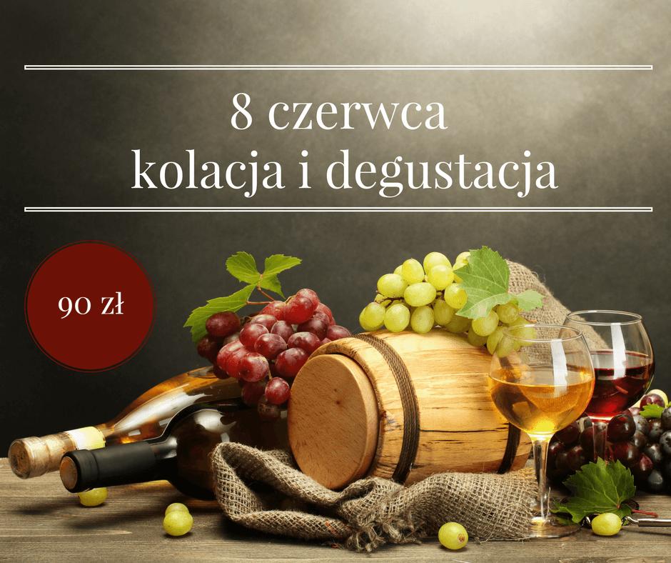 8 czerwca - kolacja i degustacja